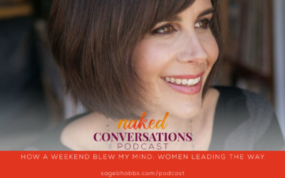 EP6: How a Weekend Blew My Mind: Women Leading the Way