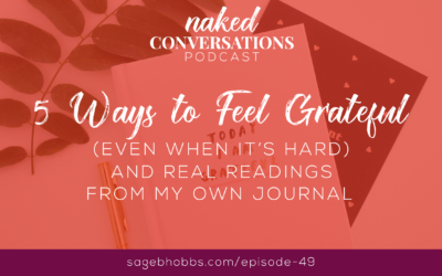 EP49: 5 Ways to Feel Grateful (even when it's hard) and Real Readings from My Own Journal