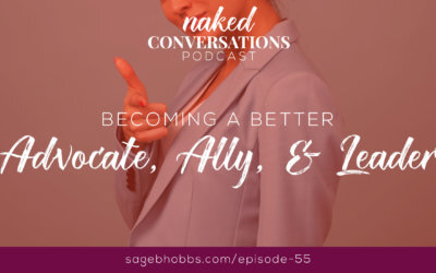 EP55: Becoming a Better Advocate, Ally, and Leader