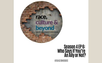 Season 4 EP 6: Who Says If You're An Ally or Not?