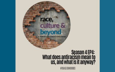 Season 4 EP4: What does antiracism mean to us, and what is it anyway?