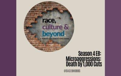 Season 4 EP8: Microaggressions: Death by 1,000 Cuts