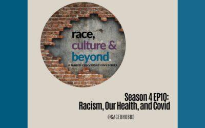 Season 4 E10: Racism, Our Health, and COVID