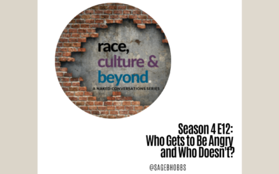 Season 4 E12: Who Gets to Be Angry and Who Doesn't?