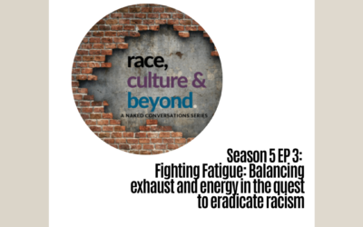 Season 5 E3: Fighting Fatigue: Balancing exhaust and energy in the quest to eradicate racism