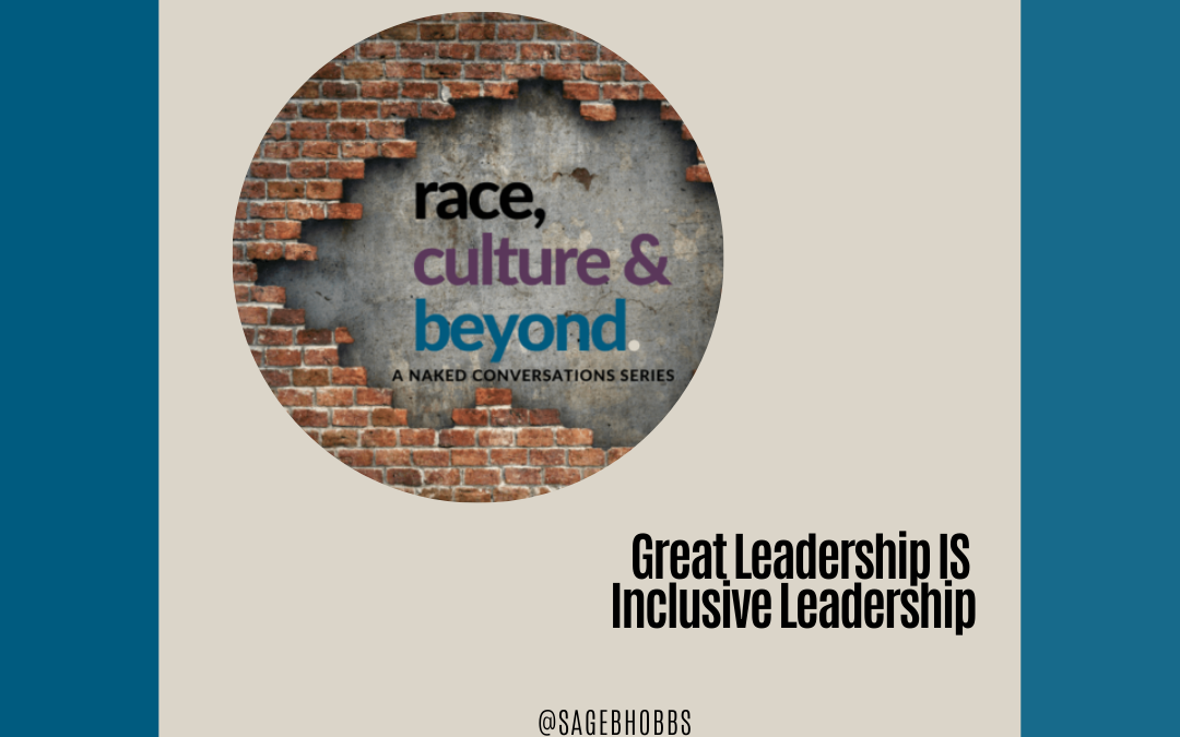 Great Leadership IS Inclusive Leadership (Season 6, Ep 3)