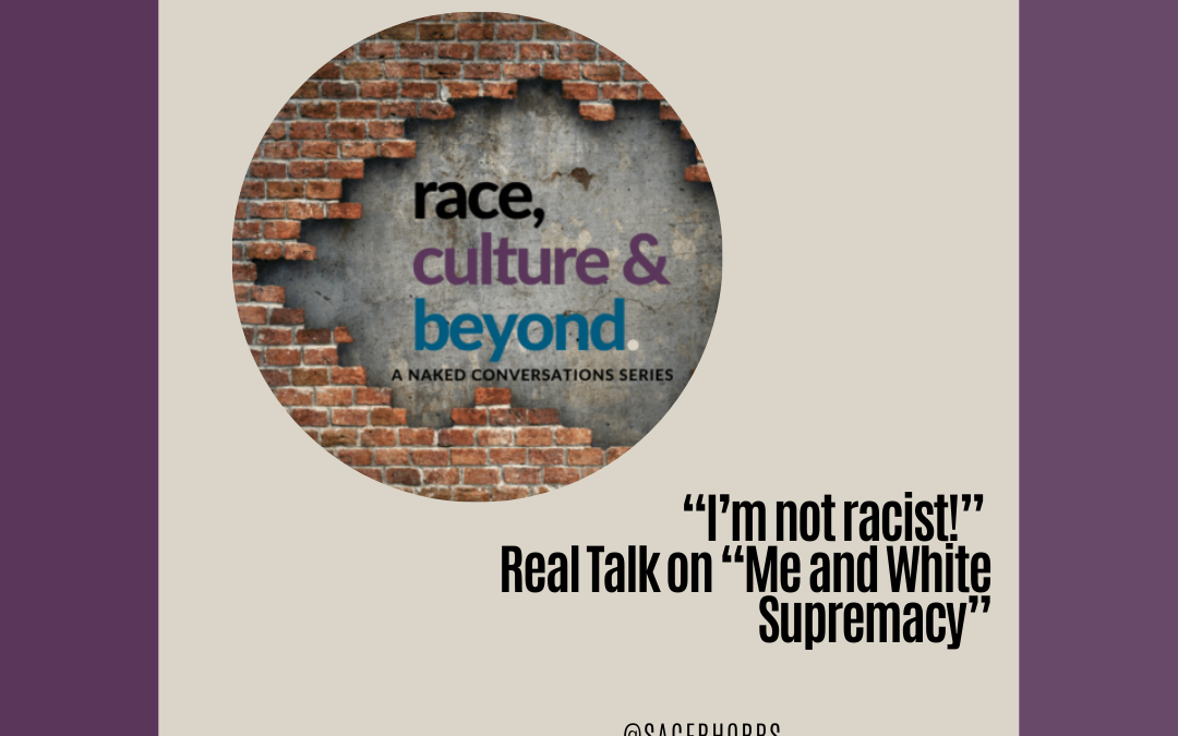 """""""I'm not racist!"""" Real Talk on """"Me and White Supremacy"""" (Season 6, Ep 1)"""